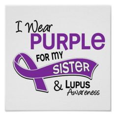 lupus awareness | Wear Purple For My Sister 42 Lupus Poster from Zazzle.com