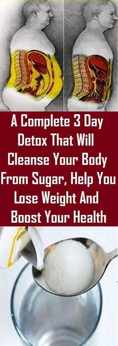 Detox Routine That Will Cleanse Your Body From Sugar, Boost Your Health and Help You Lose Weight Full Body Detox, Cleanse Your Body, Home Remedies, Natural Remedies, Herbal Remedies, Health Remedies, 3 Day Detox, Cleanse Detox, Healthy Cleanse