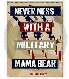 Good Lord yes, we are mama bears with the ability to raise a warrior, come on now!