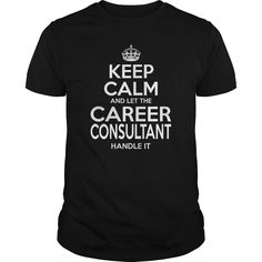 CAREER CONSULTANT Keep Calm And Let The Handle It T-Shirts, Hoodies. Get It Now ==> https://www.sunfrog.com/LifeStyle/CAREER-CONSULTANT--KEEPCALM-Black-Guys.html?id=41382
