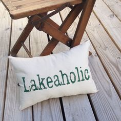 Lakeaholic Pillow - lake house decor, lake house pillow by Seagate8Studio on Etsy https://www.etsy.com/listing/477348189/lakeaholic-pillow-lake-house-decor-lake