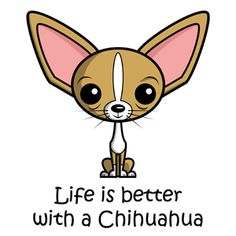 Life is better with a Chihuahua | Gifts for Dog Lovers | My Dog Rulez!