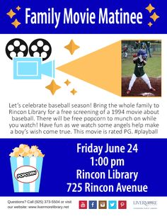 Cool off with a free mid-day movie the whole family can watch! Free popcorn too! This baseball film is rated PG. Friday June 24 at 1pm. Rincon Library: 725 Rincon Avenue in Livermore. Contact the Livermore Public Library for more details.