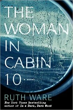 Gripping reads to check out this summer, including The Woman in Cabin 10 by Ruth Ware.