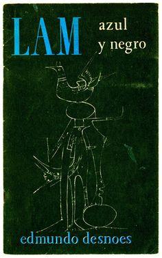 LAM: azul y negro, monografía de Edmundo Desnoes. Cuadernos de La Casa de Las Américas, 1963, con una introducción de Gerardo Muñoz