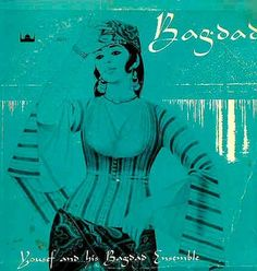 """Yousef & his Bagdad Ensemble   Cover: """"Leona Wood's drawing of Jamila [Salimpour], the beautiful and authentic Mid-Eastern dancer. Wearing the elegant costume of the Turkish Empire period, she performs with infinite grace and skill the classical dance that is the visual part of Mid-Eastern music."""""""