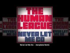 The Human League - Never Let Me Go (Aeroplane Remix) [AUDIO - dance/synthpop/remix]