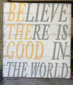 Believe There Is Good In the World, Be The Good, Pallet Art, Wooden Sign, Recycle, Primitive. $63.00, via Etsy.