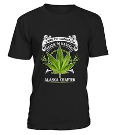 # SONS OF CANNABIS ALASKA CHAPTER .  SONS OF CANNABIS ALASKA CHAPTERMore years click here: https://www.teezily.com/stores/cannabis-day-gifts-store Click the GREEN BUTTON, select your style, color and order. **T-shirt, Long Sleeve and Hoodie available in multiple colors** Only available for a Limited Time. Get yours ASAP.Additional styles and colours.