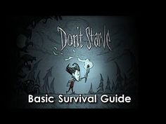 Don't Starve - Basic Survival Guide