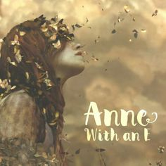 #AnneWithAnE #Anne <3 #GreenGables