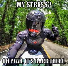 Motorcycle sportbike quote. Stress killer!