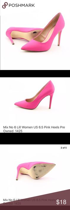 Mix No. 6 Pink Heels. Pre-owned.  Size 6-6.5 Label on shoe shows 6.5, fits like a 6.25ish.  Bought this pre-owned in eBay however there are 2 scuffs/scratches on both heels (please see photos).  Still looks EUC.  Nice to pair with jeans or dress, or a skirt  for a playful pop of color.   Please check my other listings, I am cleaning out my closet in time for next year :) Mix No. 6 Shoes Heels