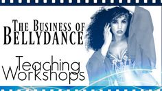Free belly dance classes: The business of bellydance: teaching workshops
