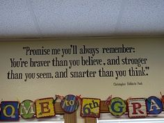 qoute from christopher robin to pooh. Could have this in the hallway by the kids' rooms.