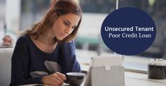 Get Unsecured Loans For Poor Credit Tenant With More Features Loan for Tenant is the reliable online credit lending company that aims to offer flexible deals on unsecured tenant bad credit loan.feel free to reach us at - http://www.loanfortenant.uk/loans-for-bad-credit.html