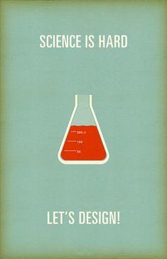 Science is Hard, Let's Design!