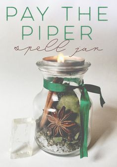 wastecraft — Pay the Piper Spell Jar Here's a spell for those...