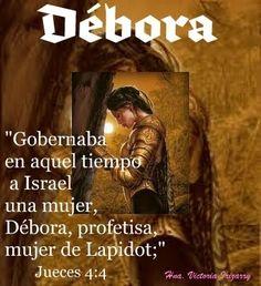 Debora, profetisa, guerrera, valiente!! Que Dios despierte la Debora que hay en TI!! Dios busca mujeres intercesoras y valientes que vallan al frente de la batalla!! La victoria es del Señor!