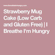 Strawberry Mug Cake (Low Carb and Gluten Free) | I Breathe I'm Hungry