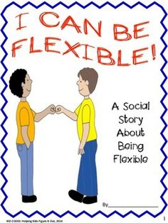 This is a social story to help those who have a difficult time being flexible. Read this story frequently and reinforce how and why to be fl... - Autism