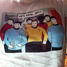 T-Shirt Tuesday - He's dead, Jim!