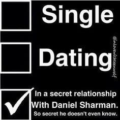 In a secret relationship with Daniel Sharman