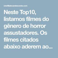 Neste Top10, listamos filmes do gênero de horror assustadores. Os filmes citados abaixo aderem aos mais diversos subgêneros dentro do horror, tendo sempre como ponto forte a quantidade bastante abrangente …