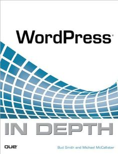 WordPress In Depth by Bud E. Smith, http://www.amazon.com/dp/B0037LY7H6/ref=cm_sw_r_pi_dp_Euxbrb00H2KSK