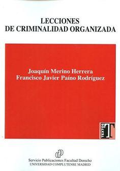 Lecciones de criminalidad organizada / Joaquín Merino Herrera, Francisco Javier Paíno Rodríguez. - 2016.