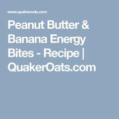 Peanut Butter & Banana Energy Bites - Recipe | QuakerOats.com