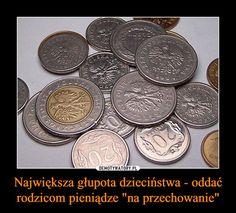 Największa głupota dzieciństwa - oddać rodzicom pieniądze Polish Memes, Best Memes, Haha, Childhood, Entertaining, Humor, Quotes, Infancy, Ha Ha