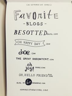 here's the first list of The List! // favorite blogs // not quite original lettering since I thought it'd be fun practice to actually letter the blog title designs of the blogs themselves. :)