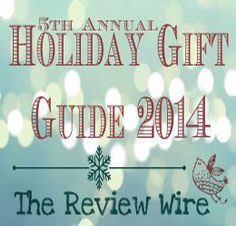 The Review Wire: Holiday Gift Guide 2014#reviewwireguide #holidays #gifts #christmas #giftguide