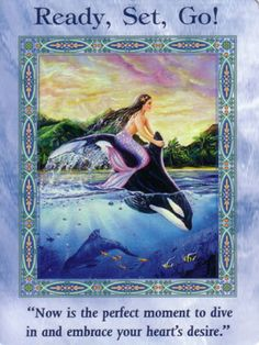 Ready, Set, Go Card Extended Description - Mermaids and Dolphins Oracle Cards by Doreen Virtue