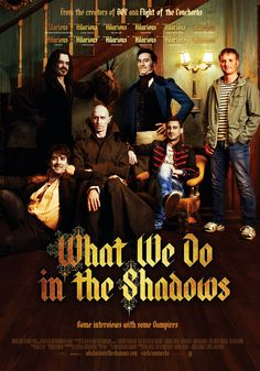 What We Do in the Shadows - 07/21/15 - Viago, Deacon, and Vladislav are vampires who are finding that modern life has them struggling with the mundane - like paying rent, keeping up with the chore wheel, trying to get into nightclubs, and overcoming flatmate conflicts.   Perfect movie for this theme.