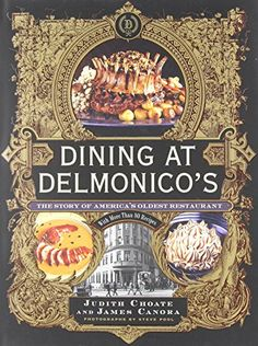 Dining at Delmonico's: The Story of America's Oldest Restaurant by Judith Choate http://www.amazon.com/dp/1584797223/ref=cm_sw_r_pi_dp_0VI7vb1S9SEET