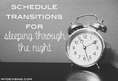 My Devising: schedule transitions for sleeping through the night
