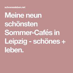 Meine neun schönsten Sommer-Cafés in Leipzig - schönes + leben.