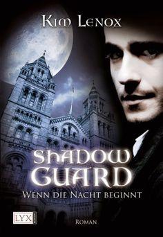 Lesekatzen Bücherblog:  Shadow Guard - Wenn die Nacht beginnt,Kim Lenox...
