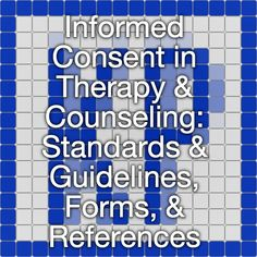 Informed Consent in Therapy & Counseling: Standards & Guidelines, Forms, & References Counseling Worksheets, Therapy Worksheets, Counseling Activities, Therapy Activities, Work Activities, Psychology Resources, Counseling Psychology, Counseling Office, School Psychology