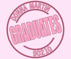 Donna Martin Graduates!
