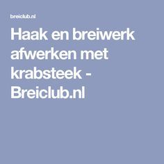 Haak en breiwerk afwerken met krabsteek - Breiclub.nl