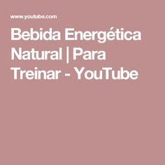 Bebida Energética Natural | Para Treinar - YouTube