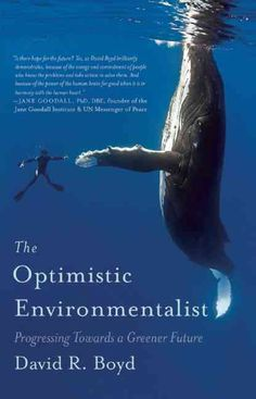 A hopeful, inspiring, and honest take on the environment Yes, the world faces substantial environmental challenges climate change, pollution, and extinction. But the surprisingly good news is that we