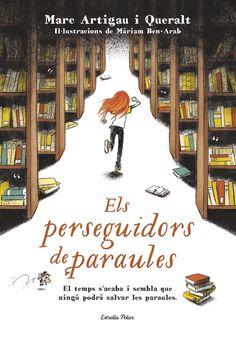 ESPECIAL SANT JORDI. Marc Artigau. Els perseguidors de paraules. Ficció (9-11 anys). Fantàstic.