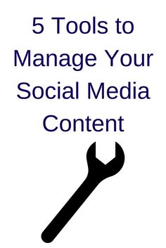 5 Tools to Manage Your Social Media Content