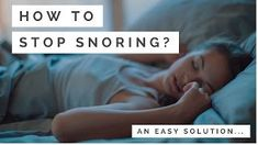 How To Stop Snoring Fast  An Easy Solution