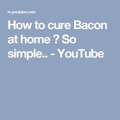How to cure Bacon at home ? So simple.. - YouTube