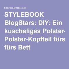 STYLEBOOK BlogStars: DIY: Ein kuscheliges Polster-Kopfteil fürs Bett